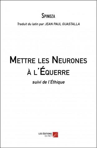mettre-les-neurones-a-lequerre-suivi-de-lethique-spinoza.jpg